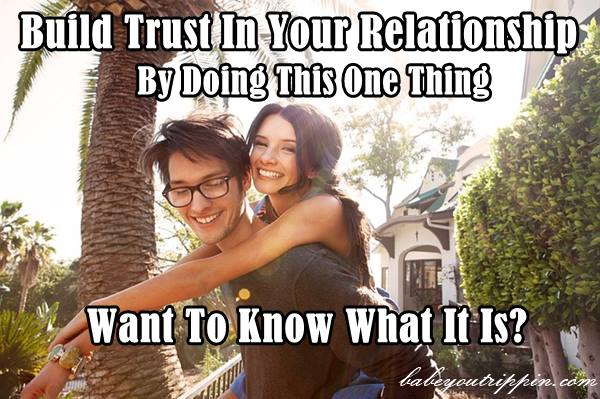 Build_Trust_In_Your_Relationship_By_Doing_This_One_Thing