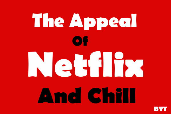 The_Appeal_Of_Netflix_And_Chill