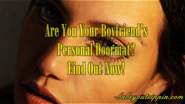 Are_You_Your_Boyfriends_Personal_Doormat